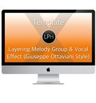 Шаблон Template: Layering Melody Group & Vocal Effect (Giuseppe Ottaviani Style)