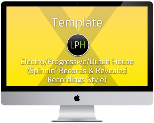 Шаблон Template: Electro/Progressive/Dutch House Template (Spinnin` & Revealed Style)